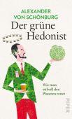 Der grüne Hedonist, von Schönburg, Alexander, Piper Verlag, EAN/ISBN-13: 9783492070317