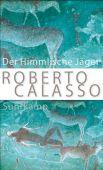 Der Himmlische Jäger, Calasso, Roberto, Suhrkamp, EAN/ISBN-13: 9783518429136