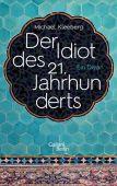Der Idiot des 21. Jahrhunderts, Kleeberg, Michael, Galiani Berlin, EAN/ISBN-13: 9783869711393