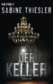 Der Keller, Thiesler, Sabine, Heyne, Wilhelm Verlag, EAN/ISBN-13: 9783453441149