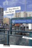 Der Kotti, Albrecht, Jörg, be.bra Verlag GmbH, EAN/ISBN-13: 9783898091299