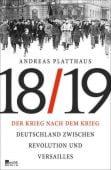 Der Krieg nach dem Krieg Deutschland zwischen Revolution und Versailles 1918/19, Platthaus, Andreas, EAN/ISBN-13: 9783871347863