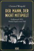Der Mann, der nicht mitspielt, Weigold, Christof, Verlag Kiepenheuer & Witsch GmbH & Co KG, EAN/ISBN-13: 9783462052909