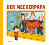 Der Meckerpapa, K, Ulf, Tulipan Verlag GmbH, EAN/ISBN-13: 9783864294600