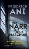 Der Narr und seine Maschine, Ani, Friedrich, Suhrkamp, EAN/ISBN-13: 9783518428207