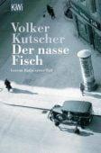 Der nasse Fisch, Kutscher, Volker, Verlag Kiepenheuer & Witsch GmbH & Co KG, EAN/ISBN-13: 9783462040227