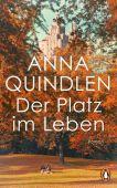 Der Platz im Leben, Quindlen, Anna, Penguin Verlag Hardcover, EAN/ISBN-13: 9783328600701