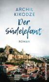 Der Südelefant, Kikodze, Archil, Ullstein Buchverlage GmbH, EAN/ISBN-13: 9783550081972