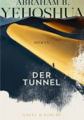 Der Tunnel, Yehoshua, Abraham B, Nagel & Kimche AG Verlag, EAN/ISBN-13: 9783312011483