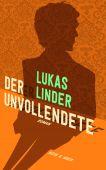 Der Unvollendete, Linder, Lukas, Kein & Aber AG, EAN/ISBN-13: 9783036958347