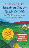 Auszeit im Café am Rande der Welt, Strelecky, John, dtv Verlagsgesellschaft mbH & Co. KG, EAN/ISBN-13: 9783423349642