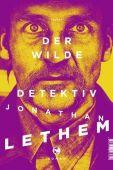 Der wilde Detektiv, Lethem, Jonathan, Tropen Verlag, EAN/ISBN-13: 9783608503852