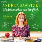 Andere machen das beruflich, Sawatzki, Andrea, Osterwold audio, EAN/ISBN-13: 9783869524283