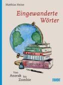 Eingewanderte Wörter, Heine, Matthias, DuMont Buchverlag GmbH & Co. KG, EAN/ISBN-13: 9783832199784