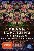 Die Tyrannei des Schmetterlings, Schätzing, Frank, Fischer, S. Verlag GmbH, EAN/ISBN-13: 9783596704033