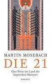 Die 21, Mosebach, Martin, Rowohlt Verlag, EAN/ISBN-13: 9783498045401