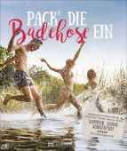 Pack die Badehose ein, Denecke, Marieluise, Bruckmann Verlag GmbH, EAN/ISBN-13: 9783734318702