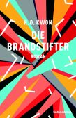 Die Brandstifter, Kwon, R O, Liebeskind Verlagsbuchhandlung, EAN/ISBN-13: 9783954381074