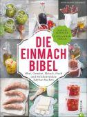 Die Einmach-Bibel, Schocke, Sarah/Dölle, Alexander, Christian Verlag, EAN/ISBN-13: 9783862447695