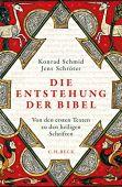 Die Entstehung der Bibel, Schmid, Konrad/Schröter, Jens, Verlag C. H. BECK oHG, EAN/ISBN-13: 9783406739460