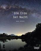 Die Erde bei Nacht, Tafreshi, Babak, DuMont Buchverlag GmbH & Co. KG, EAN/ISBN-13: 9783832199685