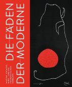 Die Fäden der Moderne, Hirmer Verlag, EAN/ISBN-13: 9783777434568