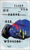 Die Fahne der Wünsche, Sila, Tijan, Verlag Kiepenheuer & Witsch GmbH & Co KG, EAN/ISBN-13: 9783462051346