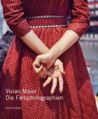 Die Farbphotographien, Maier, Vivian, Schirmer/Mosel Verlag GmbH, EAN/ISBN-13: 9783829608626