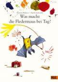 Was macht die Fledermaus bei Tag?, Badescu, Ramona, Beltz, Julius Verlag, EAN/ISBN-13: 9783407755476