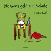Die Gans geht zur Schule, Wall, Laura, Baumhaus Buchverlag GmbH, EAN/ISBN-13: 9783833902581