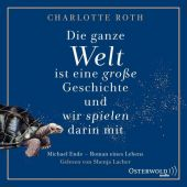 Die ganze Welt ist eine große Geschichte, und wir spielen darin mit, Roth, Charlotte, EAN/ISBN-13: 9783869524252