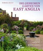 Die geheimen Gärten von East Anglia, Segall, Barbara, Gerstenberg Verlag GmbH & Co.KG, EAN/ISBN-13: 9783836921350