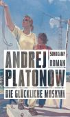 Die glückliche Moskwa, Platonow, Andrej, Suhrkamp, EAN/ISBN-13: 9783518428962