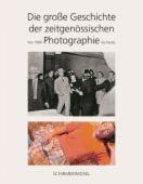 Die große Geschichte der zeitgenössischen Photographie, Schirmer/Mosel Verlag GmbH, EAN/ISBN-13: 9783829607186