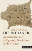 Die Indianer, Bungert, Heike, Verlag C. H. BECK oHG, EAN/ISBN-13: 9783406758362