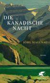 Die kanadische Nacht, Magenau, Jörg, Klett-Cotta, EAN/ISBN-13: 9783608984033