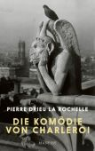 Die Komödie von Charleroi, Drieu la Rochelle, Pierre, Manesse Verlag GmbH, EAN/ISBN-13: 9783717523963