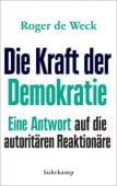 Die Kraft der Demokratie, Weck, Roger de, Suhrkamp, EAN/ISBN-13: 9783518429310