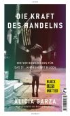 Die Kraft des Handelns, Garza, Alicia, Tropen Verlag, EAN/ISBN-13: 9783608504965