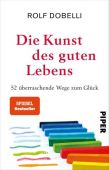 Die Kunst des guten Lebens, Dobelli, Rolf, Piper Verlag, EAN/ISBN-13: 9783492314459