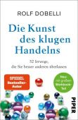 Die Kunst des klugen Handelns, Dobelli, Rolf, Piper Verlag, EAN/ISBN-13: 9783492059015