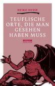 Teuflische Orte, die man gesehen haben muss, Hesse, Heiko, be.bra Verlag GmbH, EAN/ISBN-13: 9783861247173