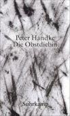 Die Obstdiebin - oder - Einfache Fahrt ins Landesinnere, Handke, Peter, Suhrkamp, EAN/ISBN-13: 9783518427576