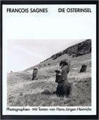 Die Osterinsel, Francois Sagnes, Schirmer Mosel, EAN/ISBN-13: 9783888143694