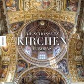 Die schönsten Kirchen Europas, Laubier, Guillaume de/Bosser, Jacques, Knesebeck Verlag, EAN/ISBN-13: 9783957282019