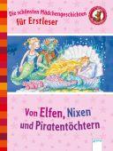 Die schönsten Mädchengeschichten für Erstleser - Von Elfen, Nixen und Piratentöchtern, EAN/ISBN-13: 9783401708973
