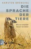 Die Sprache der Tiere, Brensing, Karsten, Aufbau Verlag GmbH & Co. KG, EAN/ISBN-13: 9783351037291