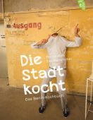Die Stadt kocht, Bolk, Florian/Hilker, Eva-Maria, Neuer Umschau Buchverlag GmbH, EAN/ISBN-13: 9783956420016