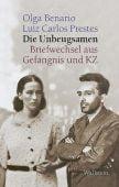 Die Unbeugsamen, Benario, Olga/Prestes, Luiz Carlos, Wallstein Verlag, EAN/ISBN-13: 9783835313279