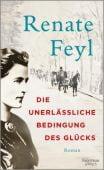 Die unerlässliche Bedingung des Glücks, Feyl, Renate, Verlag Kiepenheuer & Witsch GmbH & Co KG, EAN/ISBN-13: 9783462048902